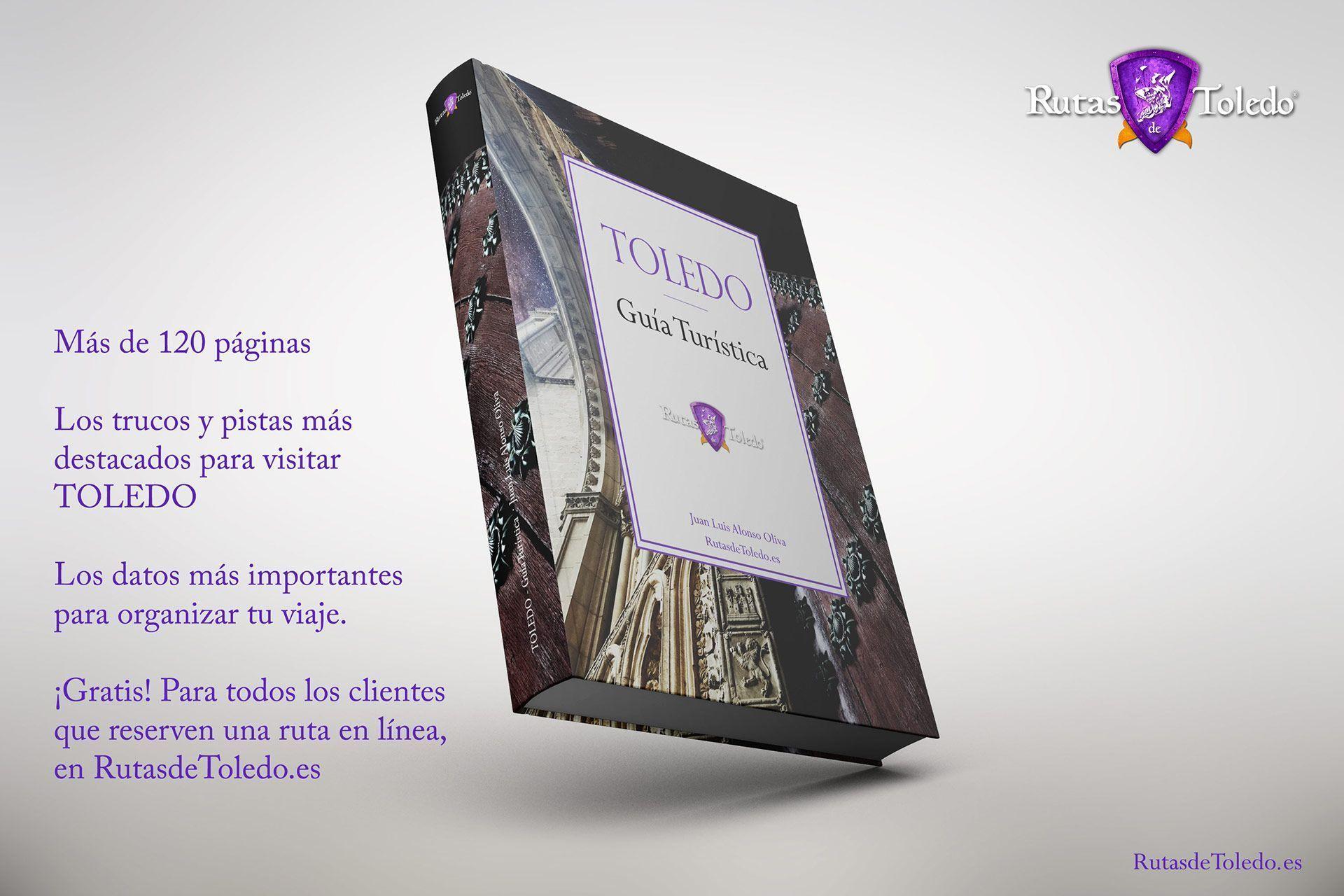 Toledo, guía turística información básica sobre la ciudad, de regalo con la reserva de nuestras rutas*