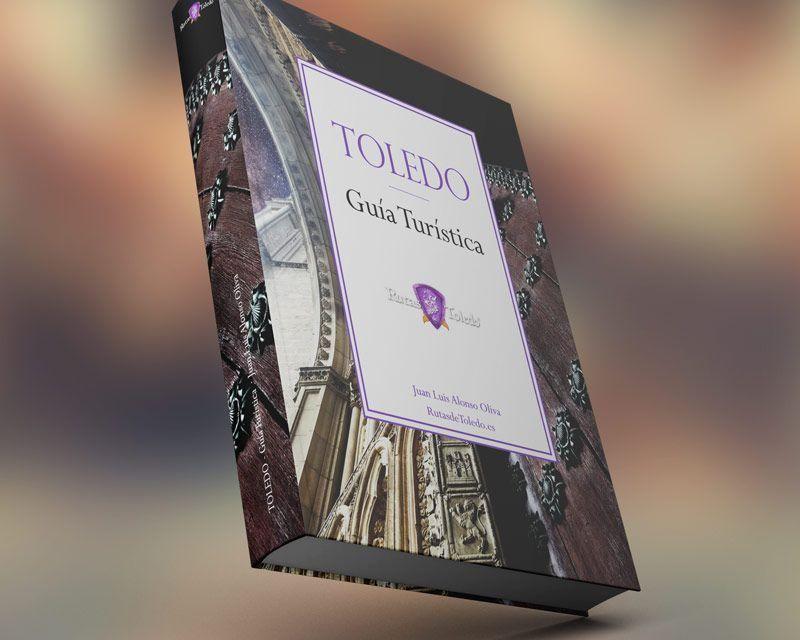 Libro «Toledo, guía turística», en descarga digital gratis, si reservas una visita guiada