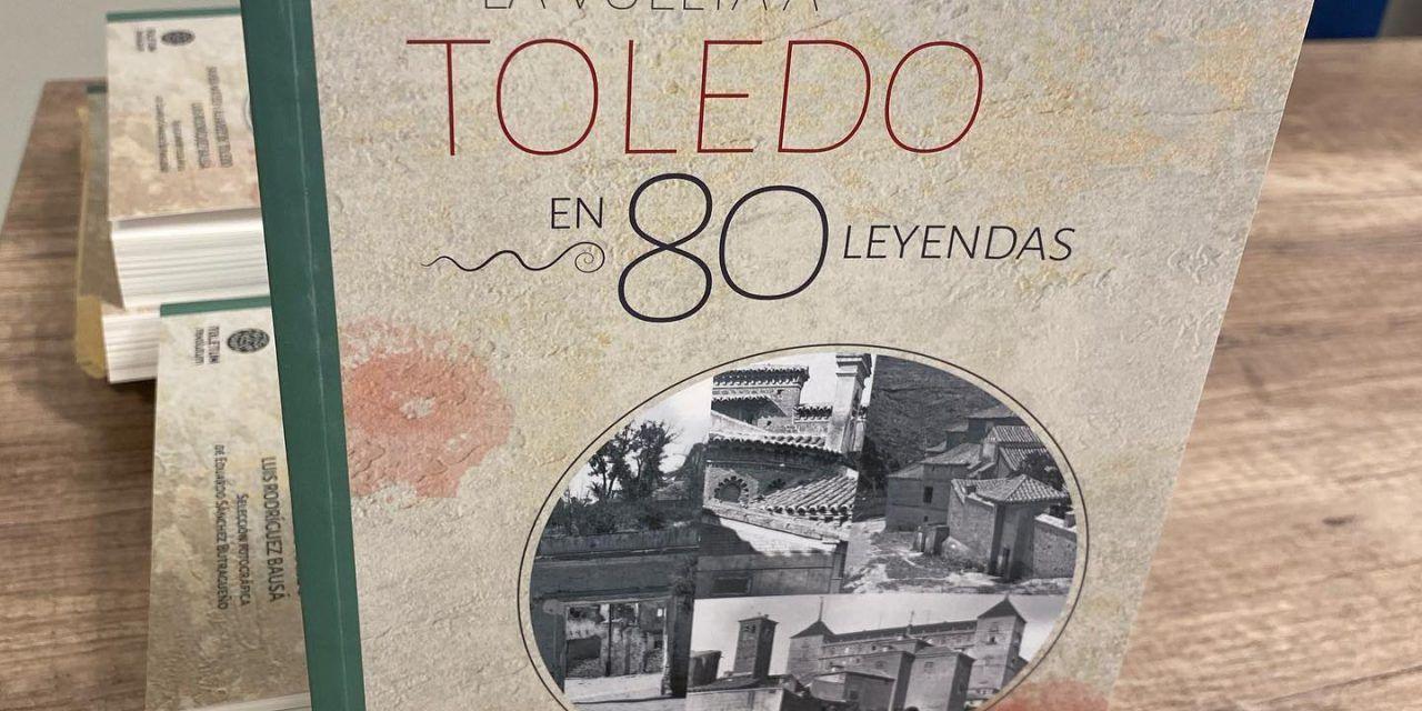 Ya a la venta la reedición del libro «La Vuelta a Toledo en 80 leyendas»