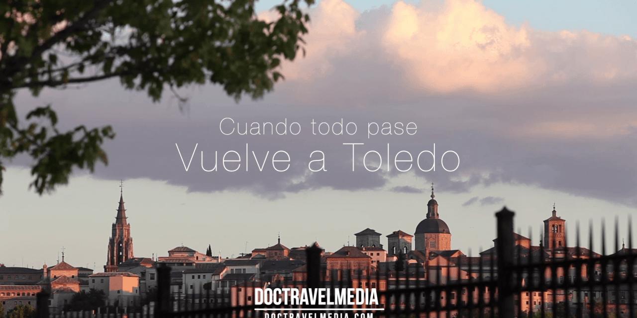 Cuando todo pase, vuelve a Toledo